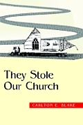 They Stole Our Church