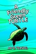 A Friendly Green Turtle