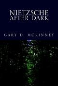 Nietzsche After Dark