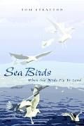 Sea Birds: When Sea Birds Fly to Land
