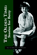 The Olden Time: Stories for Betty