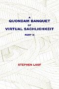 A Quondam Banquet of Virtual Sachlichkeit