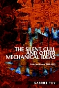 The Silent Cull and Other Mechanical Ideas: Collected Poems 1980-2005