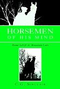 Horsemen of His Mind: Home Adrift at Mountain Lake