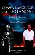Odawa Language and Legends: Andrew J. Blackbird and Raymond Kiogima