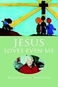 Jesus Loves Even Me