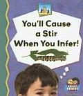 You'll Cause a Stir When You Infer!