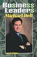 Business Leaders: Michael Dell by Lauri S. Friedman