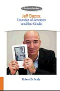 Jeff Bezos: Founder of Amazon and the Kindle (Business Leaders)