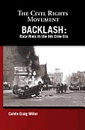 Backlash: Race Riots In The Jim Crow Era (Civil Rights Movement) by Calvin Craig Miller