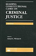 Leading Constitutional Cases on Criminal Justice 2008
