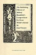 The Publishing History of Aubrey Beardsley's Compositions for Oscar Wilde's Salomé