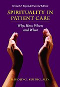 Spirituality in Patient Care Why How When & What