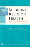 Medicine Religion & Health Where Science & Spirituality Meet