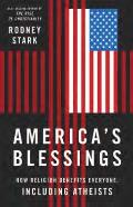 America's Blessings: How Religion Benefits Everyone, Including Atheists Cover
