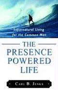 The Presence Powered Life
