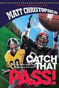 Catch That Pass (New Matt Christopher Sports Library)