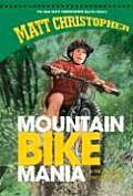 Mountain Bike Mania (New Matt Christopher Sports Library)