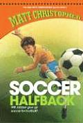 Soccer Halfback (New Matt Christopher Sports Library)