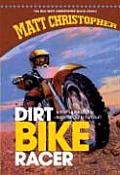 Dirt Bike Racer (New Matt Christopher Sports Library)