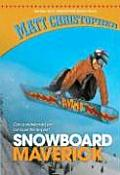 Snowboard Maverick (New Matt Christopher Sports Library)