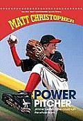Power Pitcher (New Matt Christopher Sports Library)