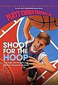 Shoot for the Hoop (New Matt Christopher Sports Library)