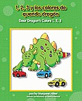 Dear Dragon/Querido Dragn #2: Querido Dragn, Los Colores y 1, 2, 3/Dear Dragon's Colors 1, 2, 3