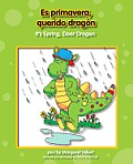 Dear Dragon/Querido Dragn #2: Es Primavera, Querido Dragn/It's Spring, Dear Dragon