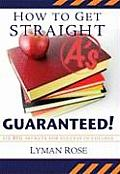 How to Get Straight A's Guaranteed