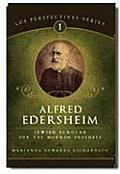 Alfred Edersheim: Jewish Scholar for the Mormon Prophets