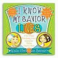 I Know My Savior Lives: A Year of Family Home Evening Lessons to Bring Your Children Closer to the Savior [With CDROM]