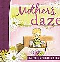 Mothers Daze