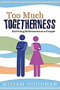 Too Much Togetherness: Surviving Retirement as a Couple