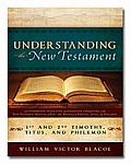Understanding the New Testament: 1st and 2nd Timothy, Titus, and Philemon