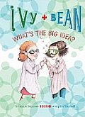 Ivy and Bean: What's the Big Idea?: #7
