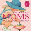 Little Big Book For Moms 10th Anniversary Edition