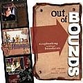 Out of Bounds Scrapbooking Without Boundaries
