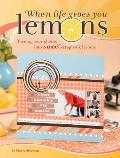 When Life Gives You Lemons: Turning Sour Photos Into Sweet Scrapbook Layouts Cover
