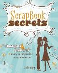 Scrapbook Secrets Shortcuts & Solutions Every Scrapbooker Needs to Know