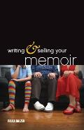 Writing &amp; Selling Your Memoir Cover
