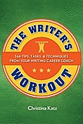 Writers Workout 366 Tips Tasks & Techniques from Your Writing Career Coach