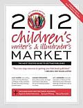 2012 Childrens Writers & Illustrators Market