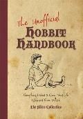 Unofficial Hobbit Handbook Everything I Need to Know about Life I Learned from Tolkien