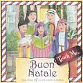 Teach Me Buon Natale: Sing Along and Learn Carols in Italian