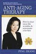 Anti-Aging Therapy: Healing Your Skin with Natural Synergy from Body, Mind and Spirit