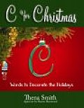 C Is for Christmas: Words to Decorate the Holidays