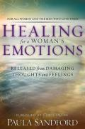 Healing for a Womans Emotions Released from Damaging Thoughts & Feelings
