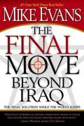 The Final Move Beyond Iraq: The Final Solution While the World Sleeps