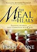 Meal That Heals Enjoying Intimate Daily Communion with God